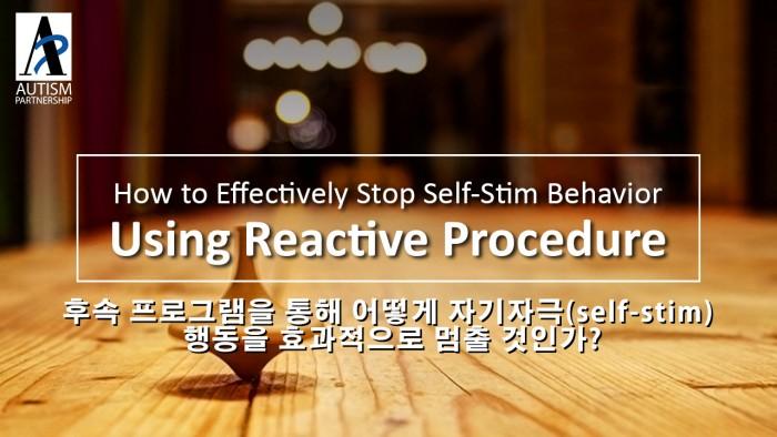 How to Effectively Stop Self-Stim Behavior Using Reactive Procedure